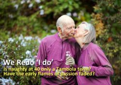 Is naughty at 40 only a Tambola term? Have the early flames of passion faded?