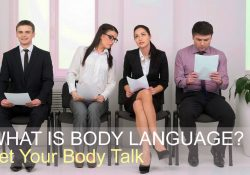 WHAT IS BODY LANGUAGE? Let Your Body Talk