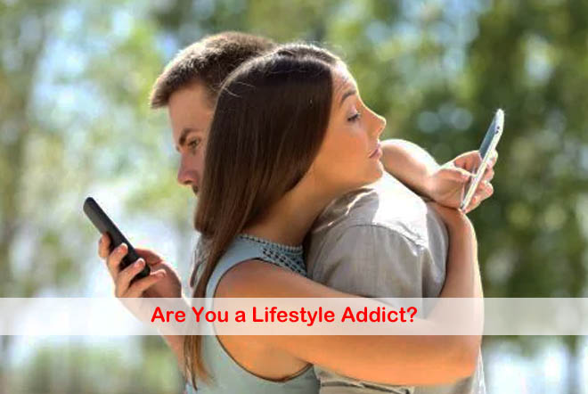 Are You a Lifestyle Addict?