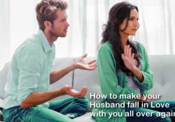 How to make your husband fall in love with you all over again