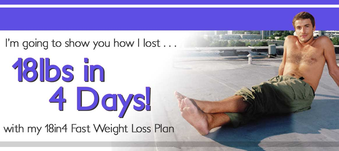 Why lose 18 pounds in 4 days?