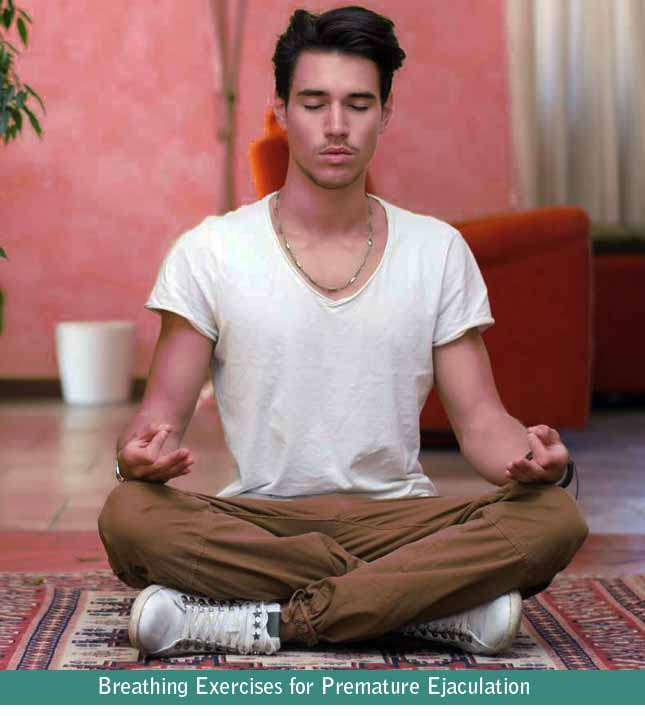 breathing exercises for premature ejaculation